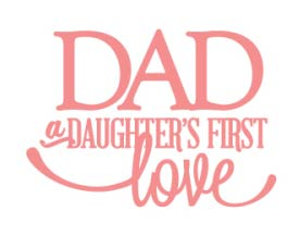 Dad: A Daughters First Love